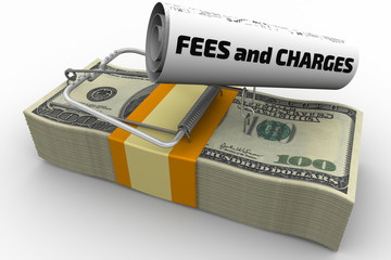 """Dangerous fees and charges. Mousetrap from pack of American dollars with bait in form of sheet with text """"FEES and CHARGES"""". Isolated. 3D Illustration"""