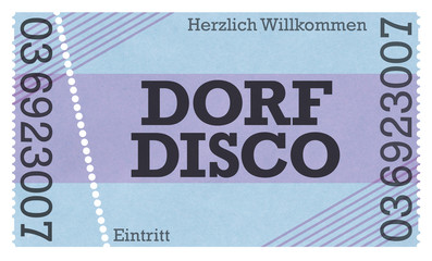 Dorf Disco - Vintage Design / Retro Style / Classic Ticket - Ticket Shop - Webshop / Online-Shop