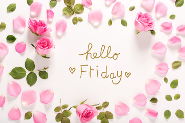 Hello Friday message with roses and leaves