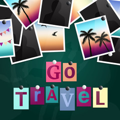 A pile of photographs attached to a blackboard with magnets. Go Travel made from newspaper letters. Vector.