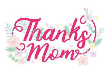 Thanks mom calligraphy with ornament of flowers and leaves, vector