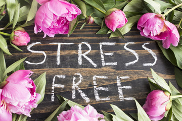 Words Stress Free with  Pink Peonies