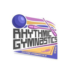 Vector logo for Rhythmic Gymnastics: blue ball flying on trajectory, crossed lilac sports clubs, inscription title text - rhythmic gymnastics, ribbon on floor of arena stadium, abstract graphic icon.