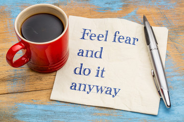 Feel fear and do it anyway - text on napkin