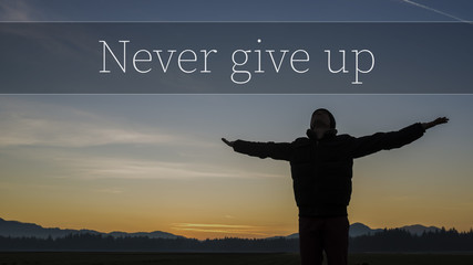 Never Give up motivational concept