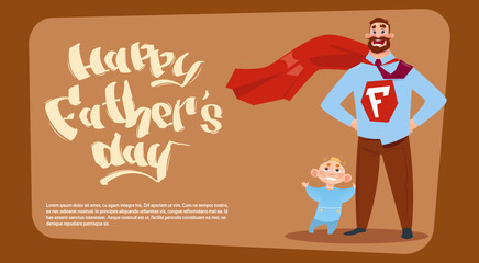Happy Father Day Family Holiday, Man Dad With Son Wearing Superhero Cape Greeting Card Flat Vector Illustration