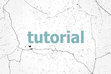 Text tutorial. Education concept . Painted blue word on white vintage old background