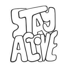 Stay active. Inspirational vector sport quote. Hand drawn lettering. Illustration for prints on t-shirts and bags, posters. Sketch style.
