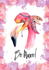 Watercolor pink Flamingo with feathers and incription Be brave