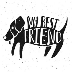 Trendy hand drawn style hipster vector illustration, typography poster with dog and quote - my best friend