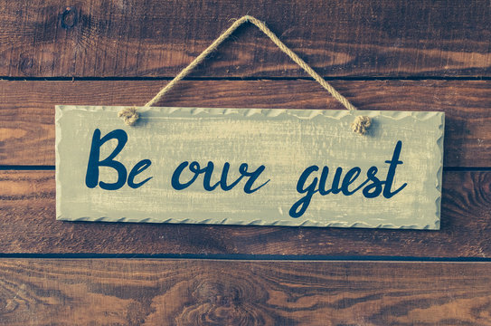 Be our guest