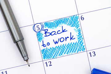Reminder Back to Work in calendar with pen