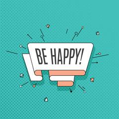 Be Happy. Retro design element in pop art style on halftone colo