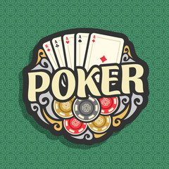 Vector logo Poker: playing cards combination four of kind aces for gambling game poker, heap of casino chips, gamble icon on green seamless pattern background, art lettering title text on poker theme.