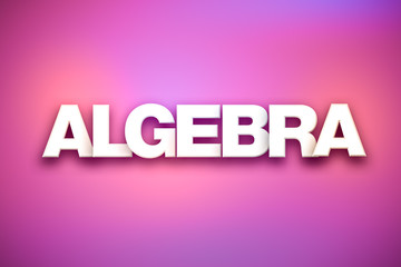 Algebra Theme Word Art on Colorful Background