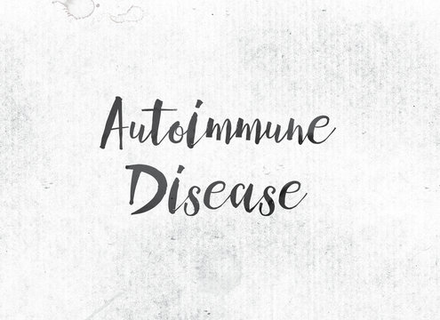Autoimmune Disease Concept Painted Ink Word and Theme