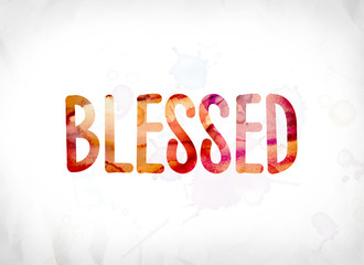 Blessed Concept Painted Watercolor Word Art