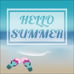 Summer sea background with lettering HELLO SUMMER and flip-flops