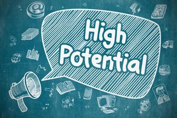 High Potential on Speech Bubble. Cartoon Illustration of Shrieking Bullhorn. Advertising Concept. Business Concept. Megaphone with Wording High Potential. Cartoon Illustration on Blue Chalkboard.