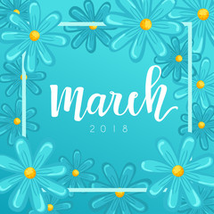 March : Calligraphy on background with flowers : Vector Illustration