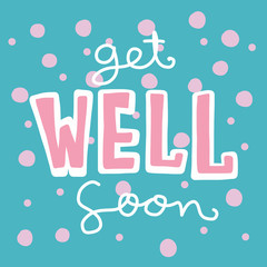 Get well soon word lettering on cute pink polka dot on blue background vector illustration
