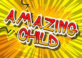 Amazing Child - Comic book style word on abstract background.