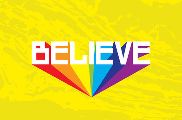 Believe. Modern Colorful yellow texture design. Cute typography poster.