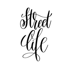 street life black and white hand lettering inscription