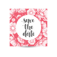 Save the date banner postcard. Ink hand written and hand drawn flowers illustration. Modern brush calligraphy. Isolated on pink floral background greeting card.