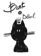 """Hand drawn vector doodle sketched silhouette of black cat with handwritten quote """"Best is black""""."""