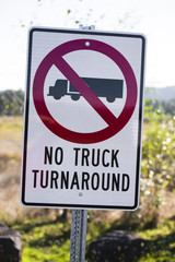 Prohibiting road sign for trucks signed no truck turnaround