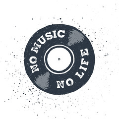 """Hand drawn 90s themed badge with vinyl record textured vector illustration and """"No music, no life"""" inspirational lettering."""