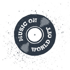 """Hand drawn 90s themed badge with vinyl record textured vector illustration and """"Music on - world out!"""" inspirational lettering."""