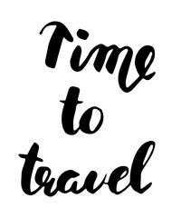 Time to travel. Hand drawn modern calligraphy.