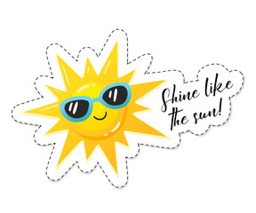 Shine like the sun sticker. Bright cartoon sun in sunglasses icon isolated on white background. Vector illustration.