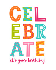 Celebrate it's your birthday typography illustration for birthday greeting card template