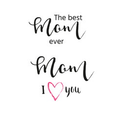 Happy Mother's Day - hand drawn calligraphy  phrases