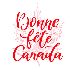 Happy Canada day vector card in french. Bonne fete Canada. Handwritten lettering with maple.