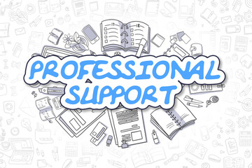 Doodle Illustration of Professional Support, Surrounded by Stationery. Business Concept for Web Banners, Printed Materials.
