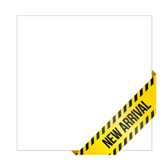 Yellow caution tape with words 'New Arrival'