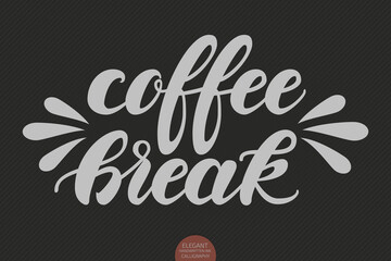 Hand drawn lettering - Coffee break. Elegant modern handwritten calligraphy. Vector Ink illustration. Typography poster on dark background. For cards, invitations, prints etc