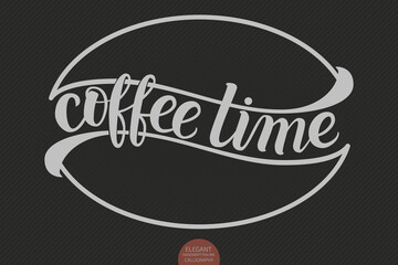 Hand drawn lettering - Coffee time with stylized coffee bean. Elegant modern handwritten calligraphy. Vector Ink illustration. Typography poster on dark background. For cards, invitations, prints etc