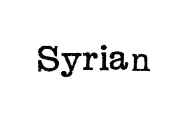 "The word ""Syrian"" from a typewriter on a white background"