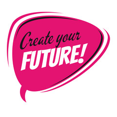 create your future retro vector speech balloon