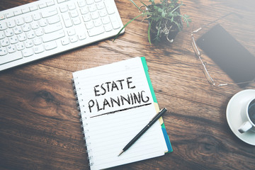 Text estate  planning  on  notepad