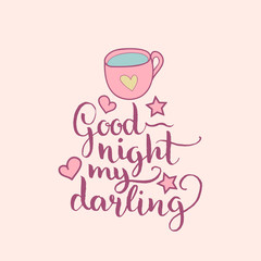 Good Night My Darling hand lettering.Vector cute illustration with cartoon symbols.Childish background for baby room etc