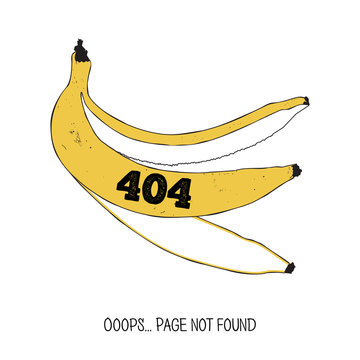 404 error page. Page not found. Hand drawn banana peel isolated.