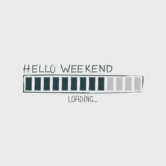 Hello Weekend loading progress Bar.