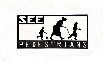 Vintage SEE PEDESTRIANS sign.