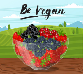 Be vegan banner with glass bowl full of berry on wooden table vector illustration. Natural product, healthy nutrition, organic farming. Fresh food concept with blackberry, strawberry, gooseberry